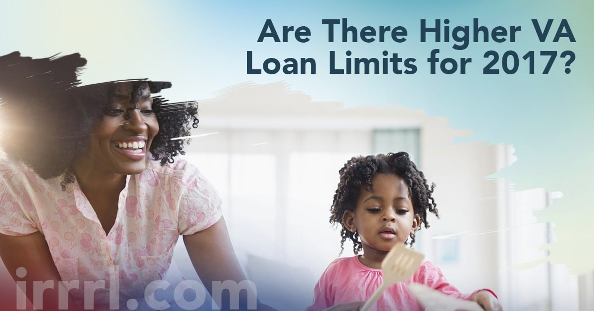 Are There Higher VA Loan Limits for 2017?